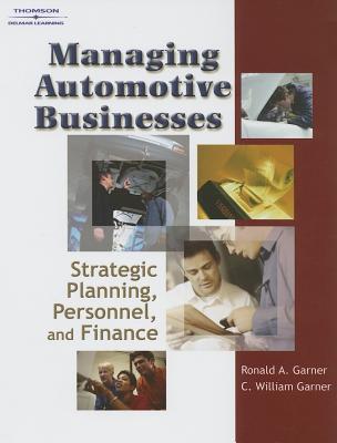Managing Automotive Businesses By Garner, Ron/ Garner, C. William